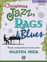 Christmas Jazz, Rags & Blues, Bk 4: 8 Arrangements of Favorite Carols for Late Intermediate Pianists