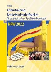 Abiturtraining 2022 - Betriebswirtschaftslehre. Nordrhein-Westfalen