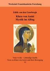 Klara von Assisi. Mystik im Alltag