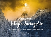 Čarovné Tatry a Zamagurie-Magical Tatras and Zamagurie Region