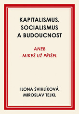 Kapitalismus, socialismus a budoucnost