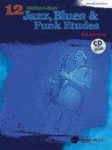 12 Medium-Easy Jazz, Blues & Funk Etudes: Bass Clef Instruments [With CD (Audio)]