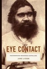 Eye Contact: Photographing Indigenous Australians