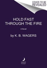 Hold Fast Through the Fire: A Neog Novel