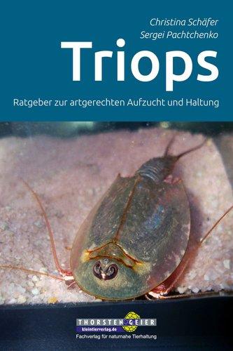 Triops - Ratgeber zur artgerechten Aufzucht und Haltung