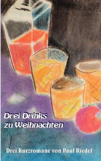 Drei Drinks zu Weihnachten