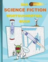DAS SCIENCE FICTION WORTSUCHRÄTSEL BUCH