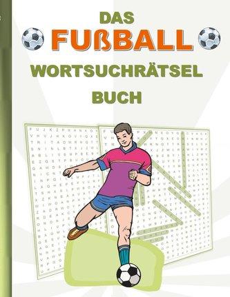 DAS FUßBALL WORTSUCHRÄTSEL BUCH