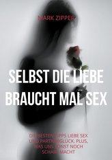 Selbst die Liebe braucht mal Sex