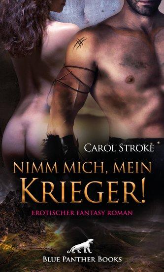 Nimm mich, mein Krieger! Erotischer Fantasy Roman