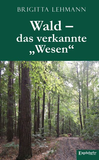 "Wald - das verkannte \""Wesen\"""