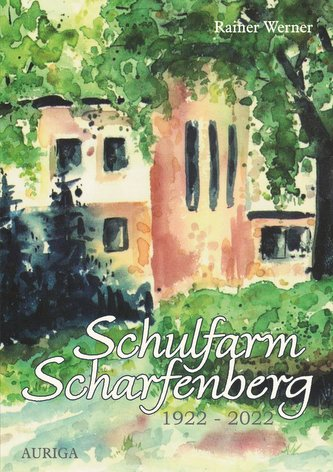 Schulfarm Scharfenberg 1922-2022