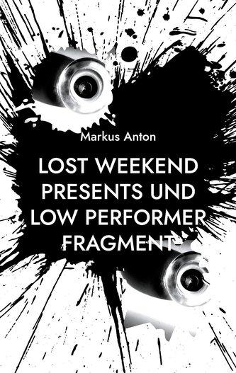 Lost Weekend presents und Low Performer
