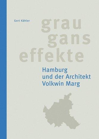 Grauganseffekte. Hamburg und der Architekt Volkwin Marg