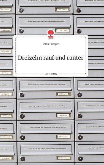 Dreizehn rauf und runter. Life is a Story - story.one