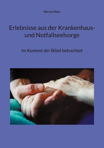 Erlebnisse aus der Krankenhaus- und Notfallseelsorge