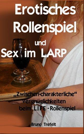 Erotisches Rollenspiel und Sex im LARP