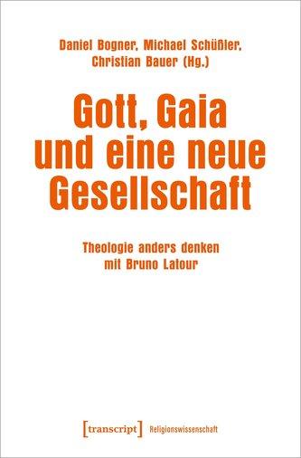 Gott, Gaia und eine neue Gesellschaft