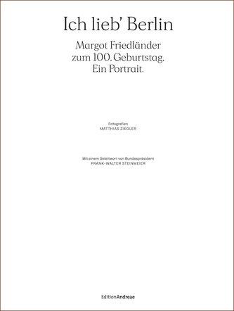 Ich lieb\' Berlin. Margot Friedländer zum 100. Geburtstag. Ein Portrait.