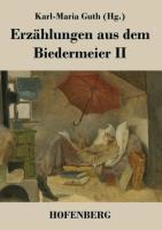Erzählungen aus dem Biedermeier II