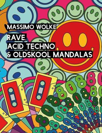 Rave, Acid Techno & Oldskool Mandalas