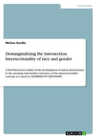 Demarginalizing the intersection. Intersectionality of race and gender