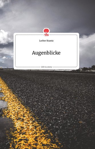 Augenblicke. Life is a Story - story.one