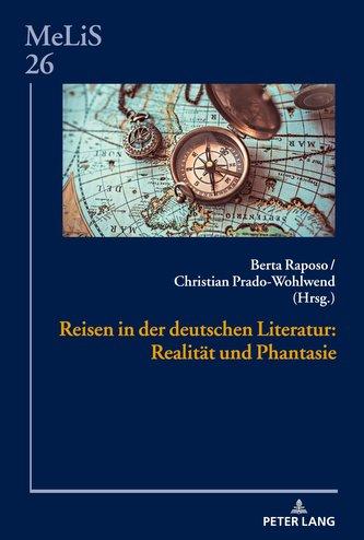 Reisen in der deutschen Literatur: Realität und Phantasie
