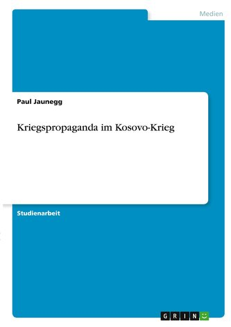 Kriegspropaganda im Kosovo-Krieg