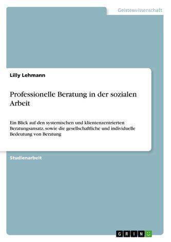 Professionelle Beratung in der sozialen Arbeit