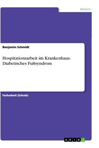 Hospitationsarbeit im Krankenhaus. Diabetisches Fußsyndrom