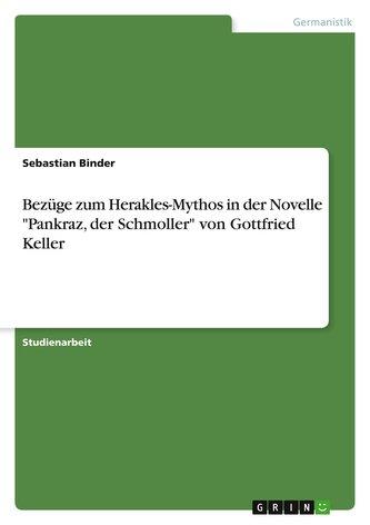 """Bezüge zum Herakles-Mythos in der Novelle \""""Pankraz, der Schmoller\"""" von Gottfried Keller"""