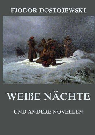Weiße Nächte (und andere Novellen)