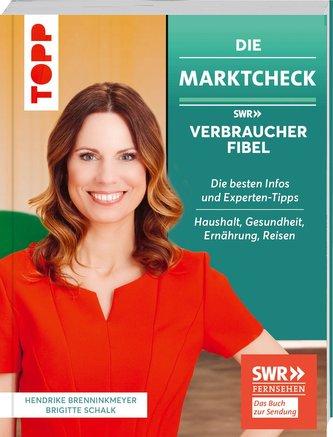 Die Marktcheck SWR Verbraucherfibel. Die besten Infos und Experten-Tipps von Hendrike Brenninkmeyer und Brigitte Schalk