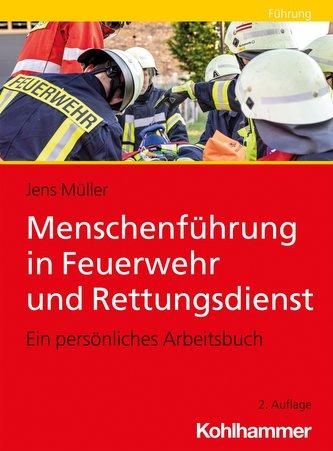 Menschenführung in Feuerwehr und Rettungsdienst