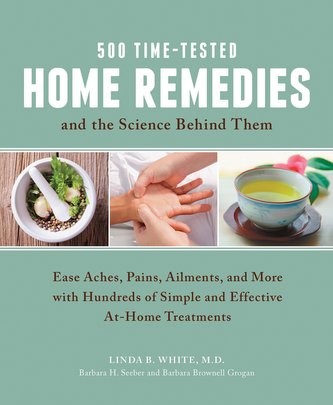 500 Time-Tested Home Remedies and the Science Behind Them
