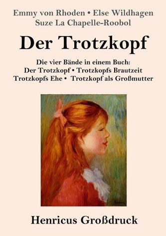 Der Trotzkopf  / Trotzkopfs Brautzeit / Trotzkopfs Ehe / Trotzkopf als Großmutter (Großdruck)