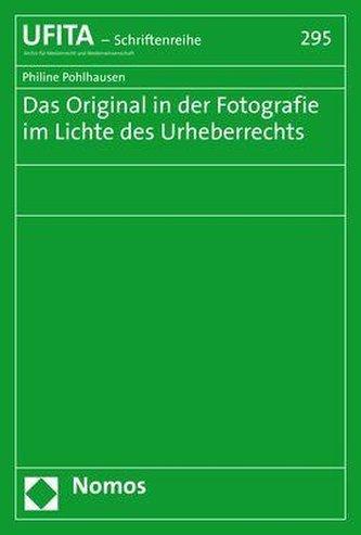 Das Original in der Fotografie im Lichte des Urheberrechts