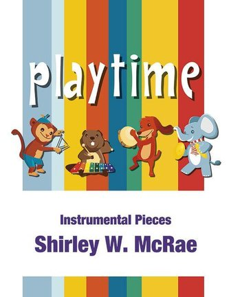 Playtime: Instrumental Pieces for Orff Ensembles