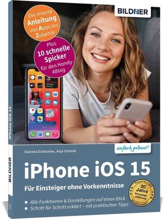Apple iPhone mit iOS 15 - Für Einsteiger ohne Vorkenntnisse