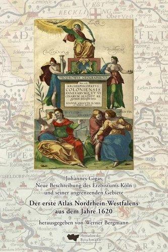 Neue Beschreibung des Erzbistums Kölns und seiner angrenzenden Gebiete. Prodromus Geographicus hoc est archiepiscopatus Colonien