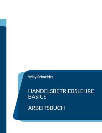 Handelsbetriebslehre Basics - Arbeitsbuch