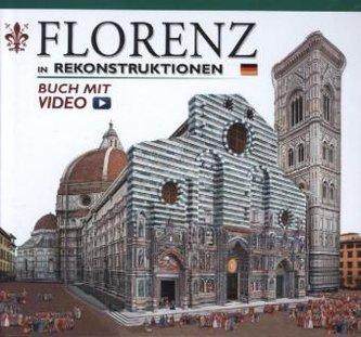 Florenz in Rekonstruktionen