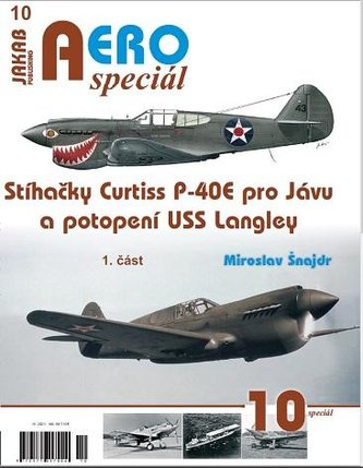 AEROspeciál 10 - Stíhačky Curtiss P-40E pro Jávu a potopení USS Langley 1. část