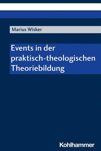 Events in der praktisch-theologischen Theoriebildung
