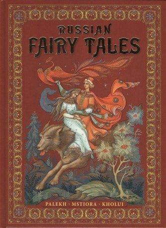 Russian Fairy-Tales: Palekh, Mstiora, Kholui Russkie narodnye skazki: zhivopis\' Paleha, Mstjory, Holuja