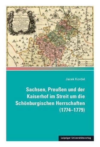 Sachsen, Preußen und der Kaiserhof im Streit um die Schönburgischen Herrschaften (1774-1779)