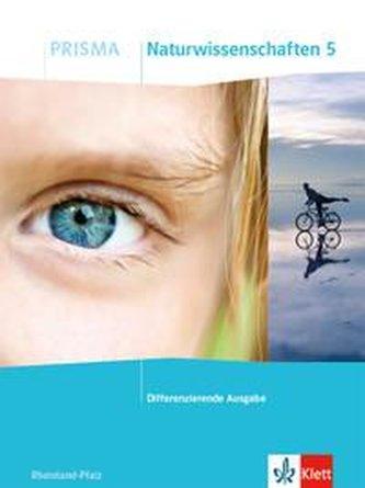 PRISMA Naturwissenschaften 5. Schulbuch Klasse 5. Differenzierende Ausgabe Rheinland-Pfalz