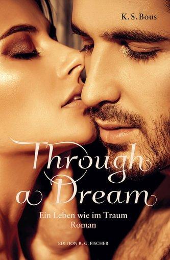 Through a Dream. Ein Leben wie im Traum