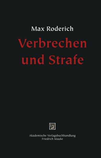 Max Roderich: Verbrechen und Strafe